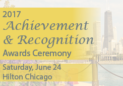 2017 achievement and recognition awards ceremony Saturday, June 24 at the Hilton Chicago